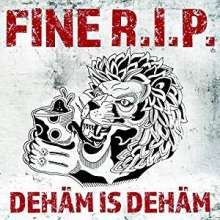 Fine R. I.P.: Dehäm is Dehäm, CD