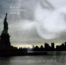 Bolla/Antoniou/Reiter: Remembering New York, CD