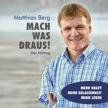 Matthias Berg: Mach was draus! Der Vortrag (Das Hörbuch), 2 CDs