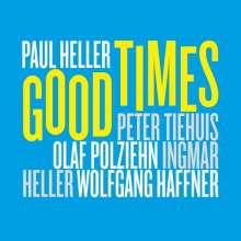 Paul Heller (geb. 1971): Good Times, CD
