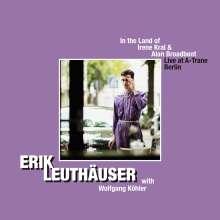 Erik Leuthäuser (geb. 1996): In The Land Of Irene Kral & Alan Broadbent: Live At A-Trane Berlin 2019, CD