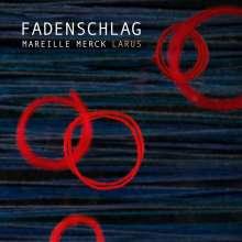 Mareille Merck (geb. 1996): Fadenschlag, CD