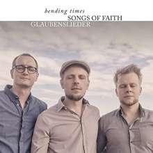 Bending Times: Songs Of Faith: Glaubenslieder, 2 CDs