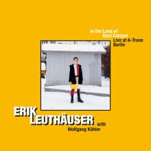 Erik Leuthäuser (geb. 1996): In the Land of Kent Carlson, CD