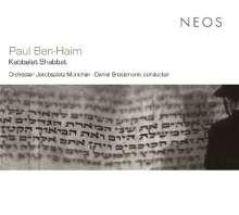 Paul Ben-Haim (1897-1984): Kabbalat Shabbat für Cantor,Sopran,Chor & 9 Instrumente, SACD