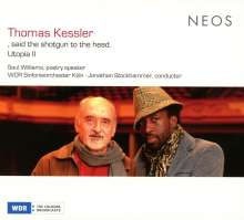 Thomas Kessler (geb. 1937): Said the shotgun to the head für Sprecher, Rap-Chor, Streichquartett & Orchester, SACD
