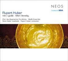 "Rupert Huber (geb. 1953): rüh-i-gulab ""Die Seele der Rose"", CD"