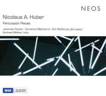 "Nicolaus Anton Huber (geb. 1939): Kammermusik für Percussion ""Percussion Pieces"", CD"