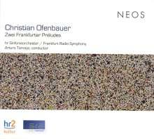 Christian Ofenbauer (geb. 1961): Zwei Frankfurter Preludes, CD