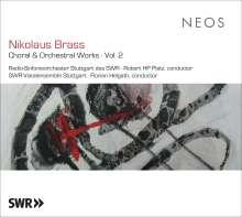 Nikolaus Brass (geb. 1949): Chor- und Orchesterwerke Vol.2, CD