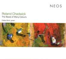 "Roland Chadwick (geb. 1957): Gitarrenwerke ""The Beast of Many Colours"", CD"