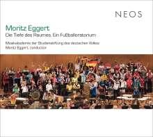 Moritz Eggert (geb. 1965): Die Tiefe des Raumes - Ein Fußballoratorium, 2 CDs