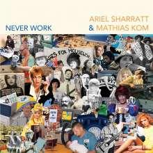Ariel Sharratt & Mathias Kom: Never Work, LP