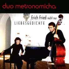 Duo Metronomicha: Nicht nur Liebesgedichte von Erich Fried vertont von Jochen Micha, CD
