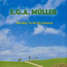 E.G.A. Müller: The Way To All My Dreams, CD