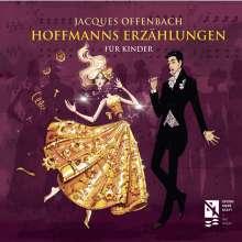 Jacques Offenbach (1819-1880): Hoffmanns Erzählungen für Kinder, CD