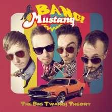 Bang! Mustang!: The Big Twang! Theory, LP