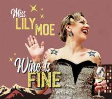 Lily Moe & The Rock-A-Tones: Wine Is Fine (Limited-Edition), LP