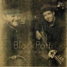 Black Patti: No Milk No Sugar, CD