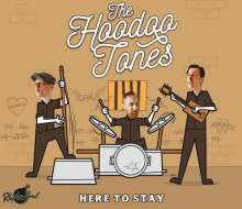 The Hoodoo Tones: Here To Stay, CD