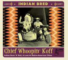 Indian Bred - Chief Whoopin' Koff, CD