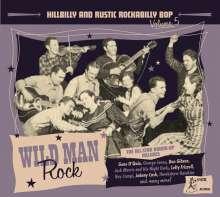 Wild Man Rock: Hillbilly And Rustic Rockabilly Bop Volume 5, CD