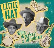Little Hat: Wine, Whiskey & Wimmen, CD