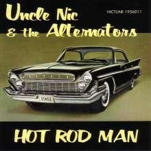 Uncle Nic / Alternators: Hot Rod Man, CD