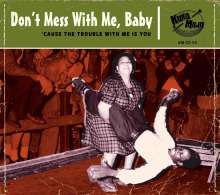 Dont Mess With Me, Baby!, CD