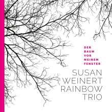 Susan Weinert (1965-2020): Der Baum vor meinem Fenster, CD