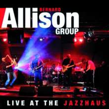 Bernard Allison: Live At The Jazzhaus 2010, 2 CDs