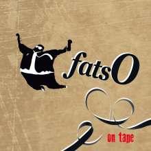 fatsO: On Tape, CD