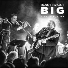 Danny Bryant: Big: Live In Europe, 2 CDs