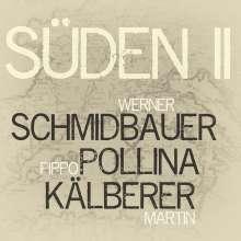 Werner Schmidbauer, Pippo Pollina & Martin Kälberer: Süden II (180g), 2 LPs