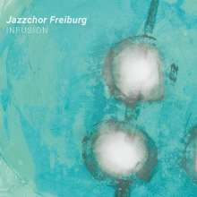 Jazzchor Freiburg: Infusion, CD