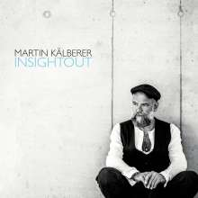 Martin Kälberer (geb. 1967): Insightout (180g), 2 LPs