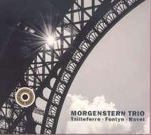 Morgenstern Trio - Tailleferre / Fontyn / Ravel, CD