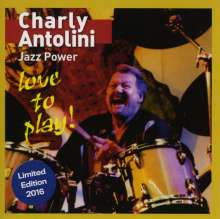 Charly Antolini (geb. 1937): Love To Play - Jazz Power (Limited Edition 2016), CD