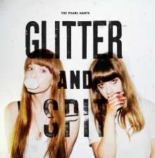 The Pearl Harts: Glitter And Spit, LP