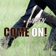 Aileen: Come On!, CD