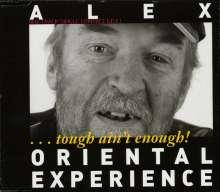 Alex Oriental Experience: Tough Ain't Enough (One Track Single CD), Single-CD
