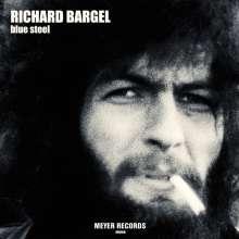 Richard Bargel: Blue Steel (180g), LP