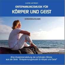 Entspannungsmusik für Körper und Geist - Sonderausgabe, CD
