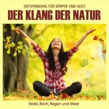 Der Klang der Natur - Wald, Bach, Regen und Meer (ohne Musik), CD