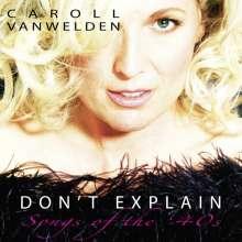 Caroll Vanwelden (geb. 1971): Don't Explain: Songs Of The 40s, CD