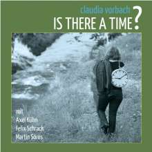 Claudia Vorbach: Is There A Time?, CD