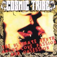 Cosmic Tribe: The Ultimate Truth About Love Passion And Obsession, CD