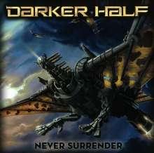 Darker Half: Never Surrender, CD
