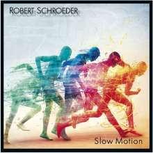 Robert Schroeder: Slow Motion, CD
