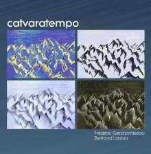 Frédéric Gerchambeau & Bertrand Loreau: Catvaratempo, CD